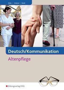 Deutsch / Kommunikation in der Altenpflege von Gabriele Streit, Monika Kirks un…