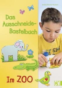 Das Ausschneide-Bastelbuch - Im Zoo von Andrea Küssner-Neubert (2015,...
