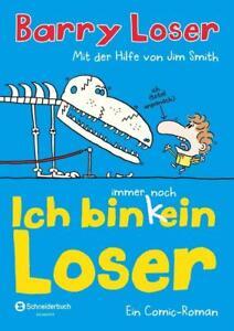 Ich bin immer noch (k)ein Loser von Jim Smith und Barry Loser (2013, Gebundene A