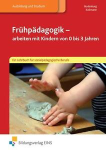 """Lehrbuch: """"Frühpädagogik - arbeiten mit Kindern von 0 bis 3 Jahren"""" vvon Kollman"""