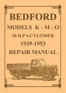 BEDFORD K-M-O 1939-1953 WORKSHOP MANUAL - RARE