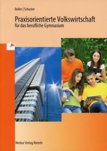 Praxisorientierte Volkswirtschaft für das berufliche Gymnasi ISBN: 9783812000642
