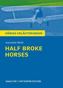 Half Broke Horses von Jeannette Walls. von Jeannette Walls (2015, Taschenbuch) - Denzlingen, Deutschland - Half Broke Horses von Jeannette Walls. von Jeannette Walls (2015, Taschenbuch) - Denzlingen, Deutschland