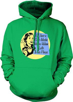 (I'll Have A Cafe Mocha Vodka Valium Latte Please Coffee Wine Hoodie Sweatshirt)