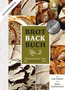 Brotbackbuch Nr. 2 von Björn Hollensteiner und Lutz Geissler (2018, Gebundene...