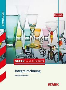Stark in Klausuren Mathematik Integralrechnung Oberstufe Gymnasium Udo Mühlenfel