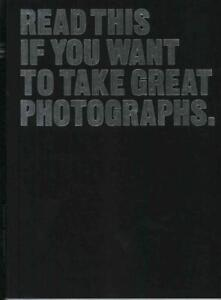 Read This If You Want to Take Great Photographs von Henry Carroll (2014,...
