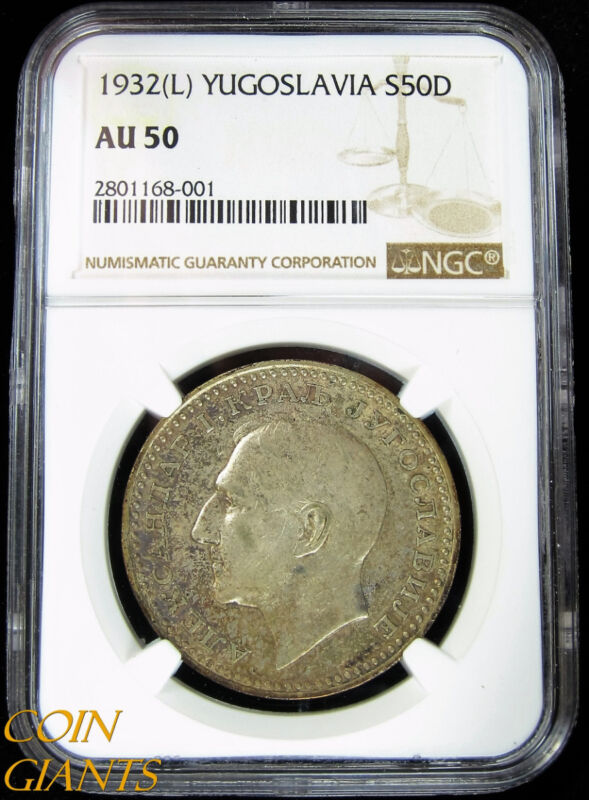 1932 (L) Yugoslavia 50 Dinara KM#16 Silver NGC AU 50 Toned S50D London Mint Coin