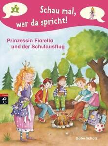 Schau mal, wer da spricht - Prinzessin Fiorella und der Schulausflug von Scholz,