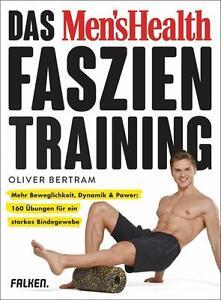 R*26.09.2016 Das Men's Health Faszientraining von Oliver Bertram (2016,Gebunden)