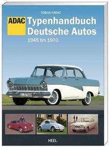 Typenhandbuch Deutsche Autos - 1945 bis 1970; Modelle & Baureihen; Bd 1 OLDTIMER