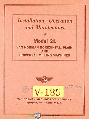 Van Norman 2l Milling Installation Operations And Maintenance Manual