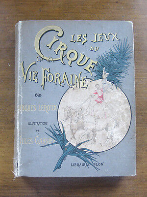 LES JEUX DU CIRQUE VIE FORAINE by Hugues Leroux - CIRCUS illustrated French 1889