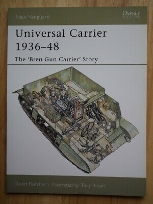 Universal Carrier 1936-48: The 'Bren Gun Carrier' Story (New Vanguard 110)