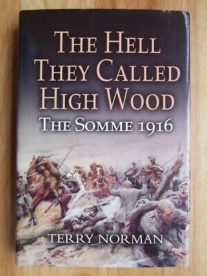 The Hell They Called Highwood, The Somme 1916 - Terry Norman