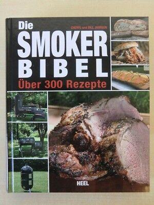 Die Smoker Bibel Über 300 Rezepte Cheryl und Bill Jamison Grillbuch