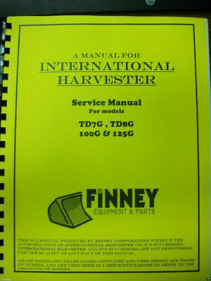 International Ih Dresser Crawler Dozer Loader Td7g Td8g 100g 125g Service Manual