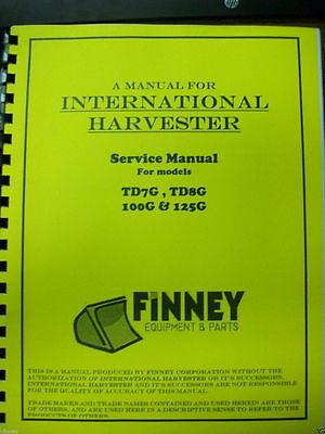 International Ih Dresser Crawler Dozer Loader Td7g Td8g 100g 125g Service Manual