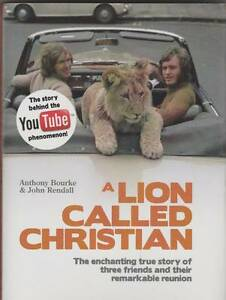 A LION CALLED CHRISTIAN Anthony Bourke & John Rendall HC/DJ UPDAT Perth Region Preview