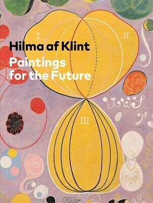 Hilma af Klint: Paintings for the Future by Tracey Bashkoff: New