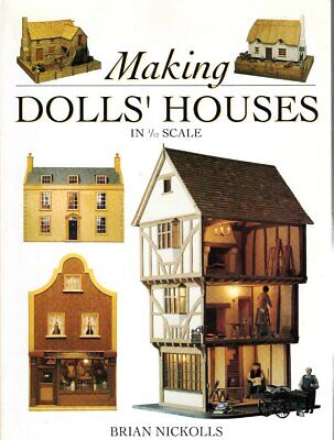 Making Doll Houses in 1/12 Scale by Brian Nickolls dolls' house plans ()