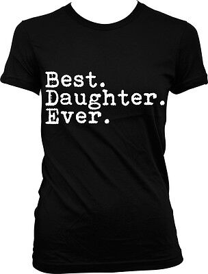Best Daughter Ever Period - Child Favorite Family Funny Juniors (Best Daughter T Shirt)
