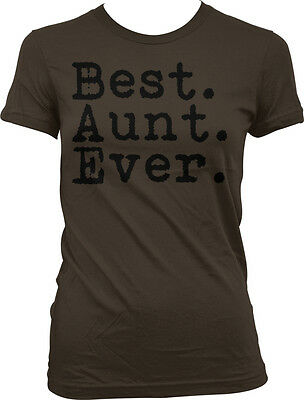 Best Aunt Ever Period - Auntie Favorite Family Funny Sayings Juniors