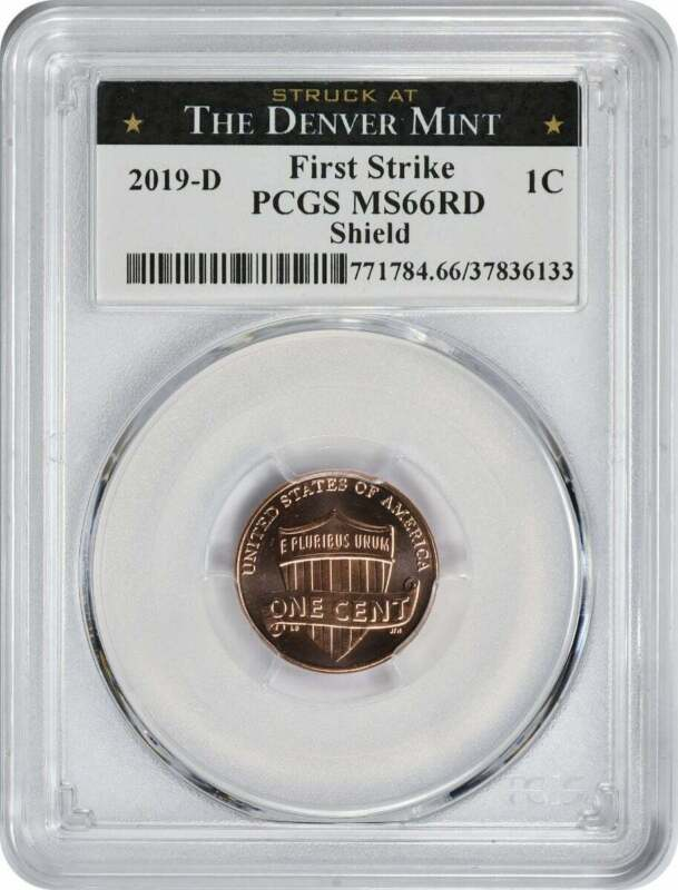 2019-D Lincoln Cent MS66RD Shield PCGS First Strike Struck at Denver Mint Label