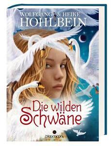 Die wilden Schwäne von Heike Hohlbein und Wolfgang Hohlbein (2014, Gebundene Aus