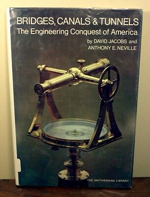 Jacobs   Neville   Bridges  Canals   Tunnels  The Engineering Conquest Of Americ