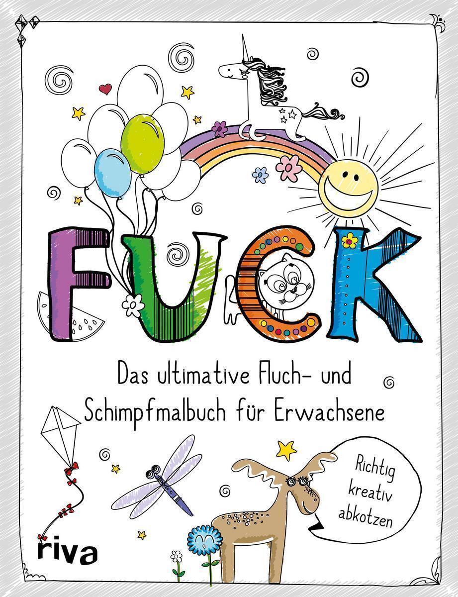 FUCK - Das ultimative Fluch- und Schimpfmalbuch für Erwachsene (2016 ...