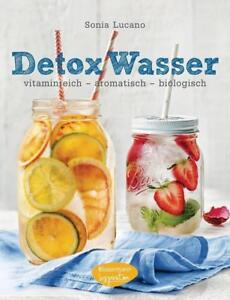 Detox Wasser - zum Kuren, Abnehmen und Wohlfühlen: ... | Buch | Zustand sehr gut