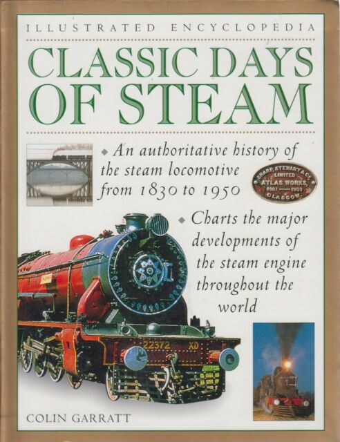 Classic Days of Steam: A Celebration of the Locomotive from 1830; Colin Garratt