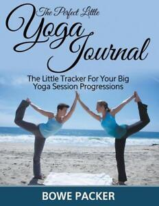 The Perfect Little Yoga Journal The Little Tracker For Your Big Yoga Session...