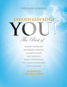 Gukerle, S: YOU! Endlich glücklich - The best of von Pierre Franckh, Uwe Albrec…
