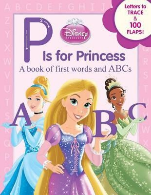 Disney's P Is for Princess: A Book of First Words and ABC's - HC - BRAND NEW! - P Is For