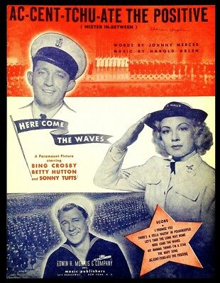 Ac-cent-tchu-ate the Positive - Sheet Music 1944 - Bing Crosby, Betty (Bing Crosby Ac Cent Tchu Ate The Positive)