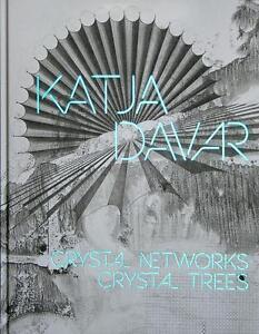 KATJA DAVAR - CRYSTAL NETWORKS. CRYSTAL TREES