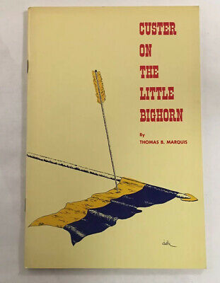 CUSTER ON THE LITTLE BIG HORN BY THOMAS B. MARQUIS 1971 BOOK