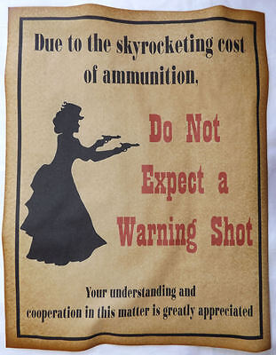 Do Not Expect a Warning Shot Poster Sign, no, western, old west, lady, wanted - Western Wanted Sign