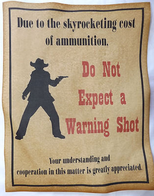 Do Not Expect a Warning Shot Poster Sign, no, western, old west, cowboy, wanted - Western Wanted Sign