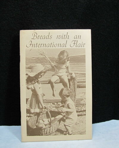 Breads with an International Flair Idaho Wheat Commission ~ RARE Bread COOKBOOK