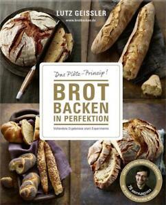 Brot backen in Perfektion mit Hefe von Lutz Geissler (2016, Gebundene Ausgabe)