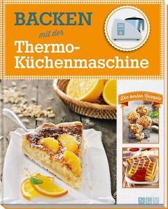 Backen mit der Thermo-Küchenmaschine (2015, Gebundene Ausgabe)