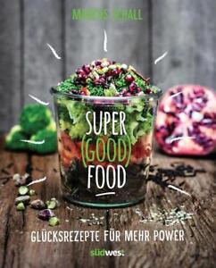 Super Good Food von Marcus Schall (2016, Gebundene Ausgabe)