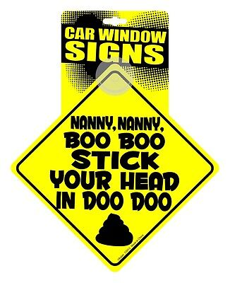 Nanny Nanny Boo Boo Stick Your Head In Doo Doo Funny Home Or Car Window Sign ()