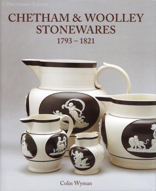 Chetham & Woolley Stonewares 1793 - 1821, Colin Wyman. BRAND NEW.