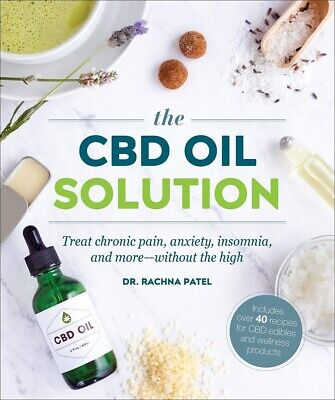 CBD Oil Solution : Treat Chronic Pain, Anxiety, Insomnia, and More Wthout the