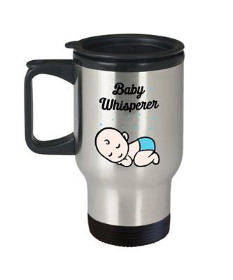 Baby Whisperer Travel Mug - Funny Tea Hot Cocoa Coffee Insulated Tumbler Cup...