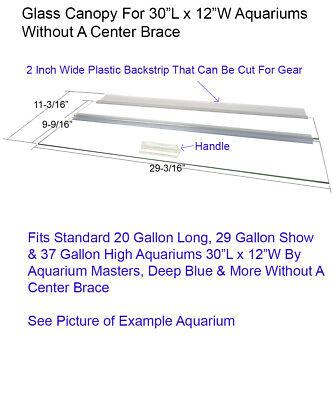 "Aquarium Glass Canopy For 20 Gallon, 29, & 37 Gallon Show Aquariums 30""L x 12""W"